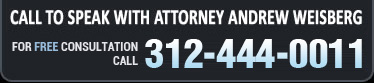 Call To Speak With Chicago Criminal Attorney Andrew M. Weisberg